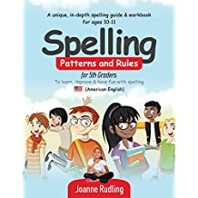 Spelling Patterns and Rules for 5th Graders: To learn, improve & have fun with spelling