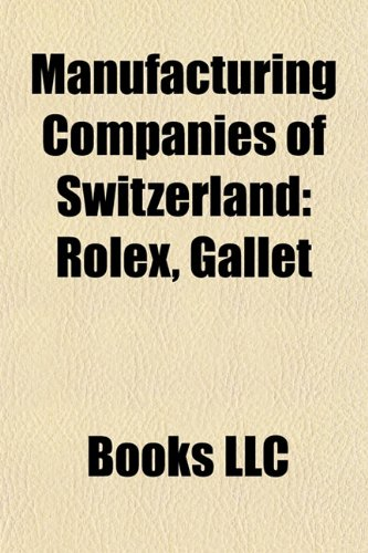 manufacturing-companies-of-switzerland-gallet-co-rolex-bovet-fleurier-tag-heuer-omega-sa-piaget-sa-j