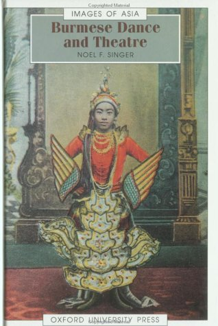 Burmese Dance and Theatre (Images of Asia) por Noel F. Singer
