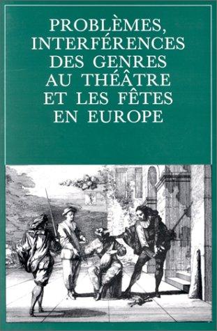 Problèmes, interférences des genres au théâtre et les fêtes en Europe