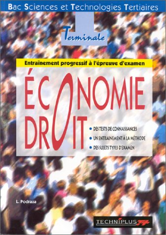 Economie-droit, terminale. Entraînement progressif à l'épreuve d'examen, BAC sciences et technologie tertiaires