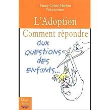 L'Adoption : Comment répondre aux questions des enfants
