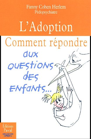 L'Adoption : Comment répondre aux questions des enfants par Fanny Cohen Herlem