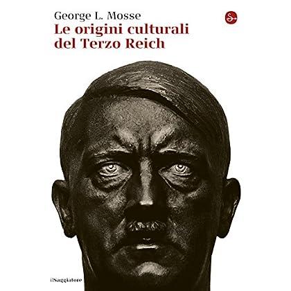Le Origini Culturali Del Terzo Reich (La Cultura)