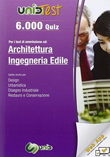 6.000 quiz per i test di ammissione ad architettura e ingegneria edile. con aggiornamento online