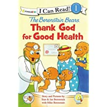 The Berenstain Bears, Thank God for Good Health (I Can Read! Berenstain Bears/Biblical Values - Level 1)