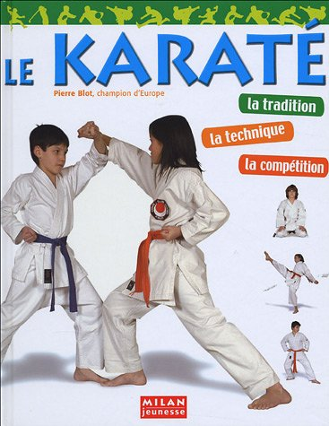 Le karat : La tradition, la technique, la comptition