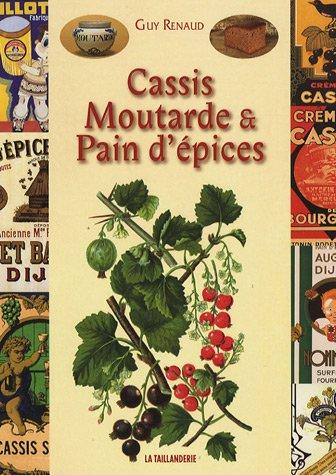 Cassis Moutarde et Pain d'épices