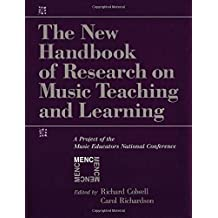The New Handbook of Research on Music Teaching and Learning: A Project of the Music Educators National Conference