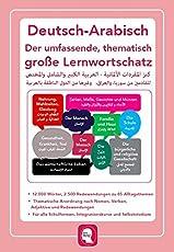 Umfassender thematischer Großlernwortschatz - Deutsch-Arabisch: 12.000 Wörter, 2.500 Redewendungen zu 85 Alltagsthemen für Deutsch als Fremdsprache