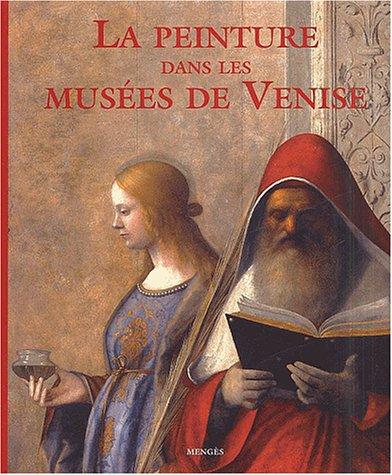 La Peinture dans les musées de Venise
