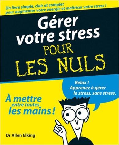 Gérer votre Stress pour les Nuls