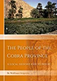 The People of the Cobra Province in Egypt: A Local History, 4000 to 1550 BC - Wolfram Grajetzki