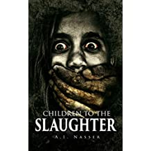 Children To The Slaughter (Slaughter Series Book 1) (English Edition)