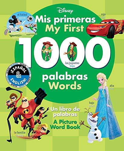 My First 1000 Words / Mis primeras 1000 palabras (English-Spanish) (Disney): A Picture Word Book / Un libro de palabras (Disney Bilingual, Band 38)