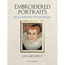 Embroidered Portraits: Ideas, Inspiration and Techniques