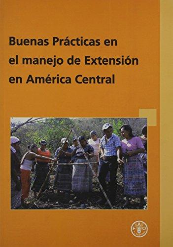 Buenas practicas en el manejo de extension en America Central por Food and Agriculture Organization of the United Nations