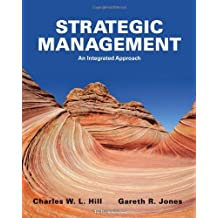 Strategic Management: An Integrated Approach by Charles W. L. Hill (2012-02-21)
