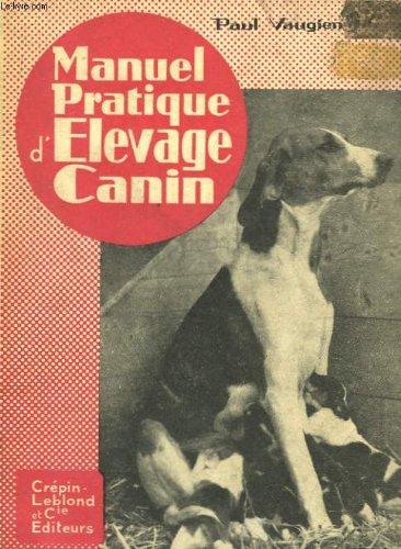 Manuel pratique d'élevage canin.