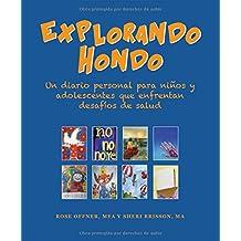 Explorando Hondo: Un diario personal para niños y adolescentes que enfrentan desafíos de salud