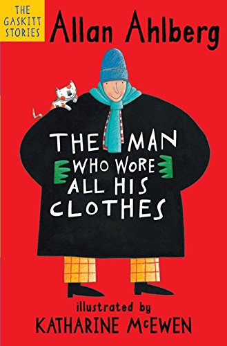 The Man Who Wore All His Clothes (The Gaskitts) por Allan Ahlberg