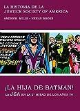 ¡La hija de Batman!: La Justice Society of America  en la segunda mitad de los 70 (Spanish Edition)