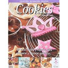 Cookies: 50 Ideas Faciles y Rapidas Para Preparar y Decorar Galletitas (Coleccion Decoracion Creativa)