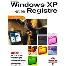 Windows XP et le Registre (CD-Rom inclus)