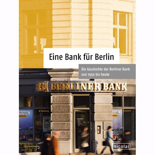 eine-bank-fur-berlin-die-geschichte-der-berliner-bank-von-1950-bis-heute