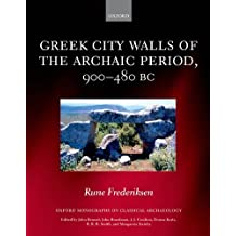 Greek City Walls of the Archaic Period, 900-480 BC