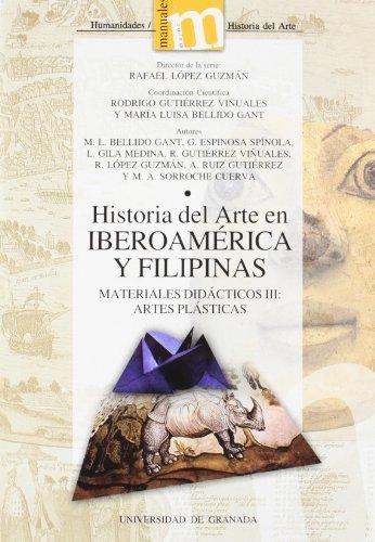 Historia del arte en Iberoamerica y Filipinas/ Art history in Latin America and Philippines: Materiales Didacticos III, Artes Plasticas by Rafael Lopez Guzman (2005-04-20)