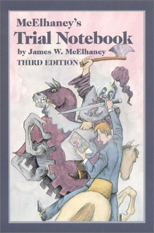 McElhaney's Trial Notebook, Third Edition