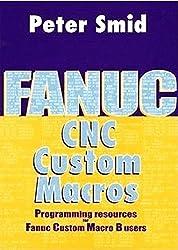 Fanuc CNC Custom Macros: Programming Resources For Fanuc Custom Macros B Users