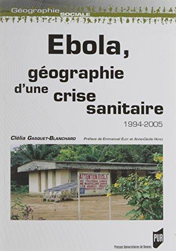 Ebola, géographie d'une crise sanitaire - 1994-2005.