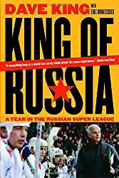King of Russia: A Year in the Russian Super League by Dave King (2008-09-30)