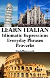 Learn Italian: Idiomatic Expressions - Everyday Phrases - Proverbs