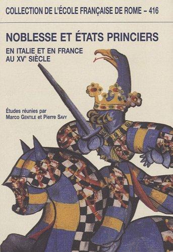 Noblesse et états princiers en Italie et en France au XVe siècle par Bertrand Schnerb