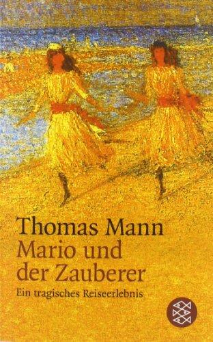 FISCHER Taschenbuch Mario und der Zauberer: Ein tragisches Reiseerlebnis: Ein tragisches Reiseerlebnis. Erzähler-Bibliothek