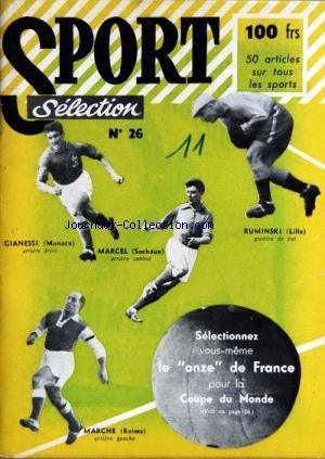 SPORT SELECTION [No 26] du 01/06/1954 - GIANESSI DE MONACO - MARCEL DE SOCHAUX - RUMINSKI DE LILLE - MARCHE DE REIMS - ATHLETISME / OWENS - BLANKERS KOEN - BOXE ET CERDAN - CYCLISME - FOOT par Collectif