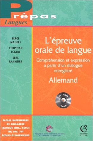 L'épreuve orale de langue - Allemand: Compréhension et expression à partir d'un dialogue enregistré (CD audio inclus)