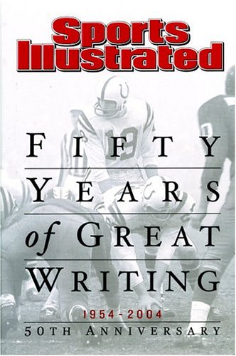 sports-illustrated-fifty-years-of-great-writing-50th-anniversary-1954-2004
