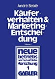 Käuferverhalten und Marketing-Entscheidung: Konsumgüter-Marketing aus der Sicht der Behavioral Sciences