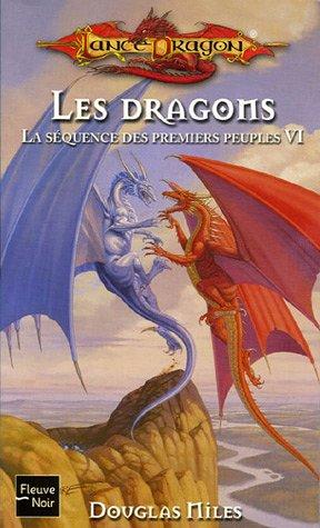 La séquence des premiers peuples, Tome 6 : Les Dragons par Douglas Niles