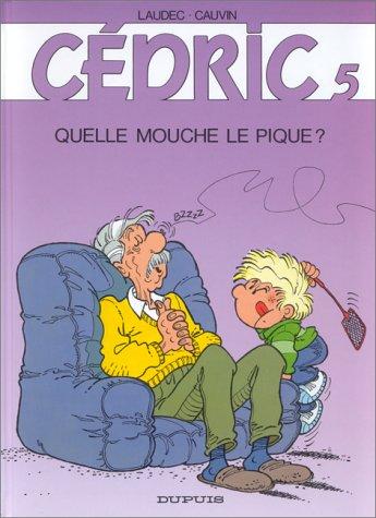 Cédric, Tome 5 : Quelle mouche le pique ? par Raoul Cauvin, Laudec