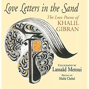 Love Letters in the Sand: The Love Poems of Khalil Gibran by Khalil Gibran (2016-02-01)