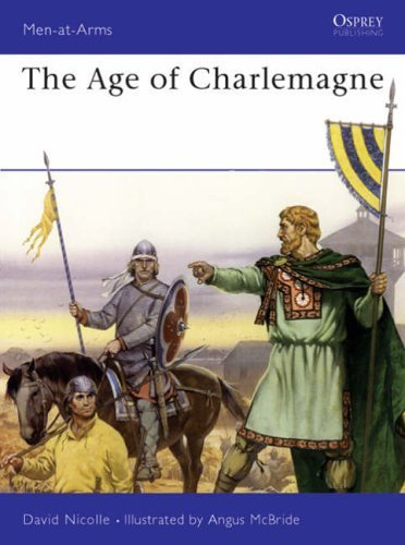 The Age of Charlemagne: Warfare in Western Europe, 750-1000 AD (Men-at-Arms) by David Nicolle (1984-07-26)