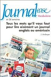 Journal-ease en 26 semaines : Vocabulaire, tous les mots qu'il vous faut pour lire aisément un journal anglais ou américain