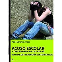 Acoso escolar y convivencia en las aulas. Manual de prevención e intervención (Psiquiatría.Psicología)
