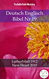 Deutsch Englisch Bibel Nr.19: Lutherbibel 1912 - New Heart 2010 (Parallel Bible Halseth 759)