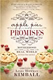 Apple Pies and Promises: Motherhood in the Real World
